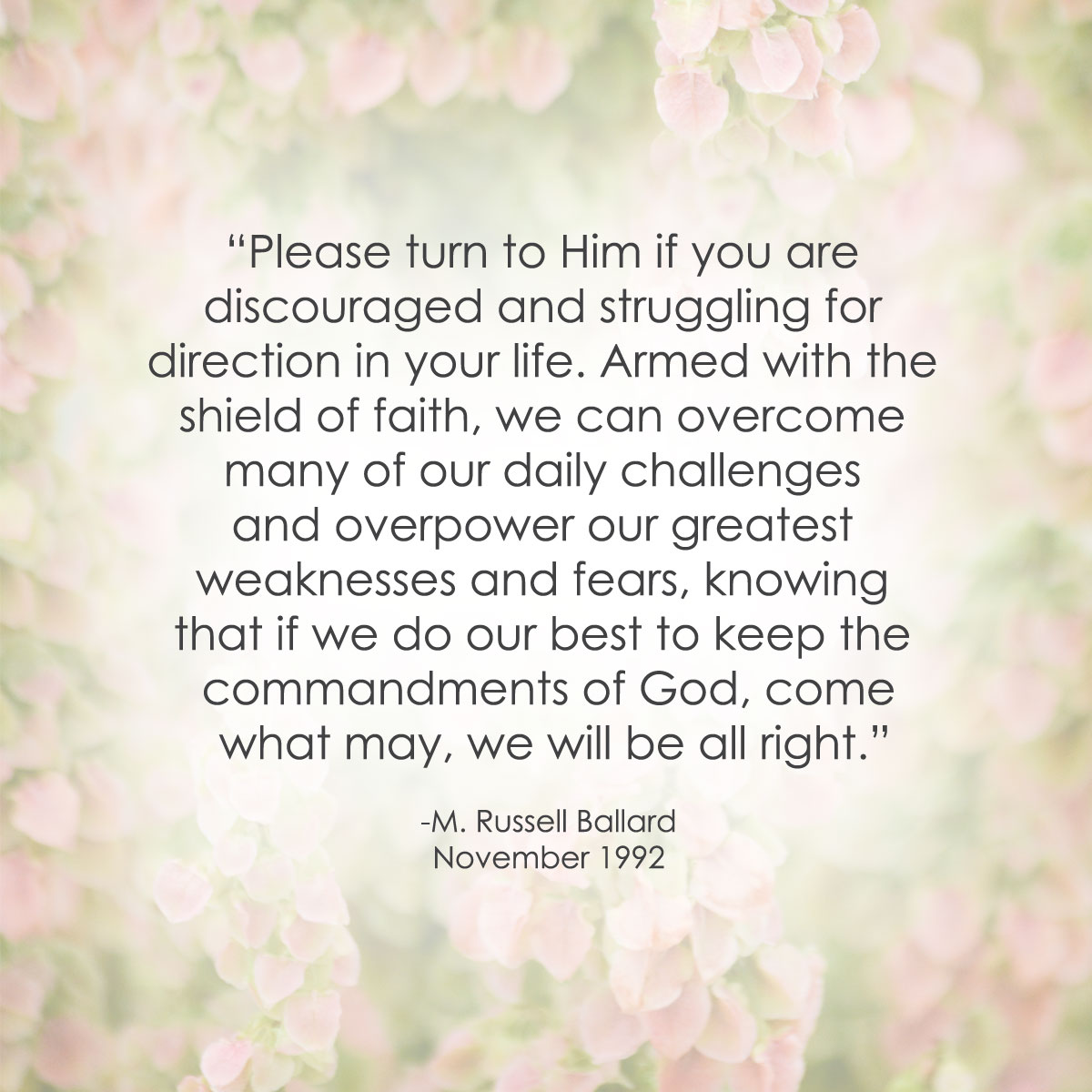 """"""" Please Turn To Him If You Are Discouraged And  Struggling For Direction In Your Life…. M. Russell Ballard ~ Adversity Quotes"""