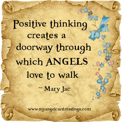 Positive Thinking Creates A Doorway Through Which Angels Love To Walk - Mary Jac