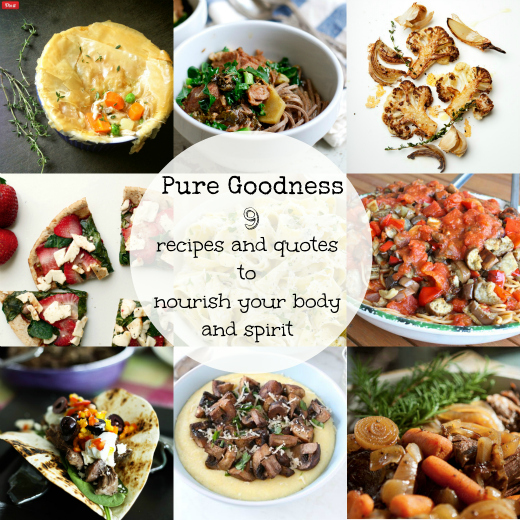 Pure Goodness 9 Recipes And Quotes To Nourish Your Body And Spirit.