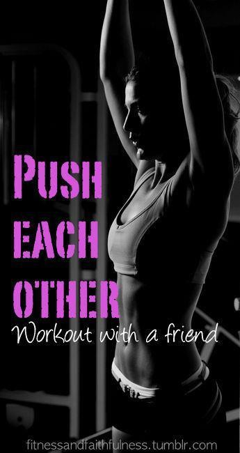Push Each Other. ~ Body Quotes