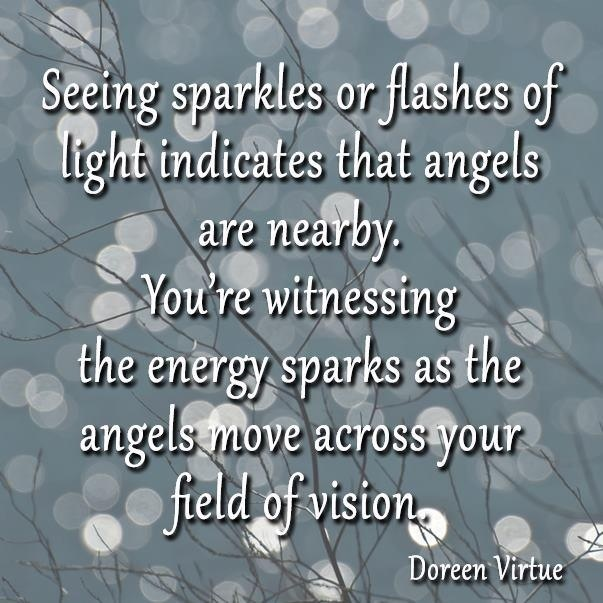 Seeing Sparkles Or Flashes Of Light Indicates That Angels Are Nearby… - Doreen Virtue