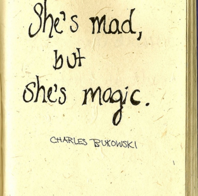 She's Mad, But She's Magic.