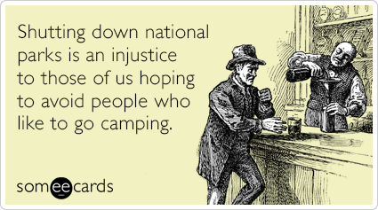 Shutting Down National Parks Is An Injustice To Those Of Us Hoping To Avoid People Who Like To Go Camping.