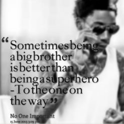 """ Sometimes Being A Big Brother Is Better Than Being A Superhero- To The One On The Way """