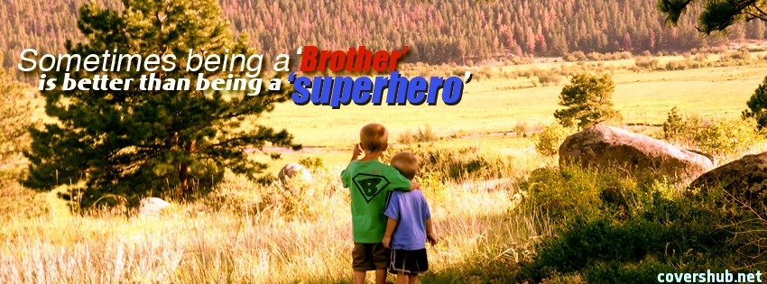 Sometimes Being A Brother Is Better Than Being A Superhero.