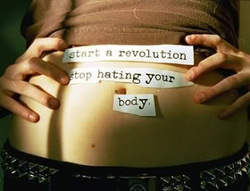 Start A Revolution Stop Hating Your Body.