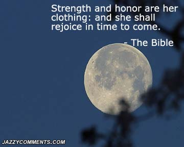 Strength And Honor Are Her Clothing And She Shall Rejoice In Time To Come - The Bible