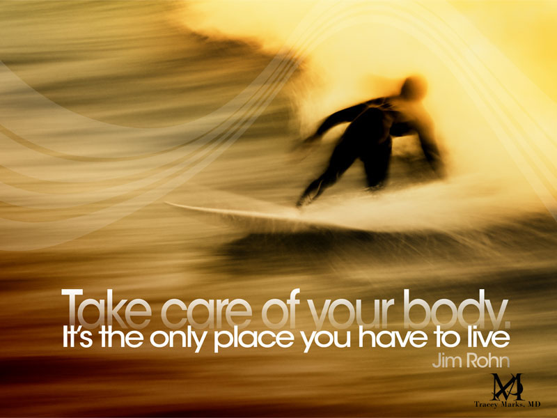 Take Care Of Your Body It's The Only Place You Have To Live. - Jim Rohn