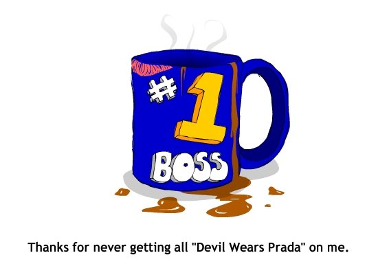 Thanks For Never Getting All ' Devil Wears Prada' On Me. ~ Boss Day Quotes