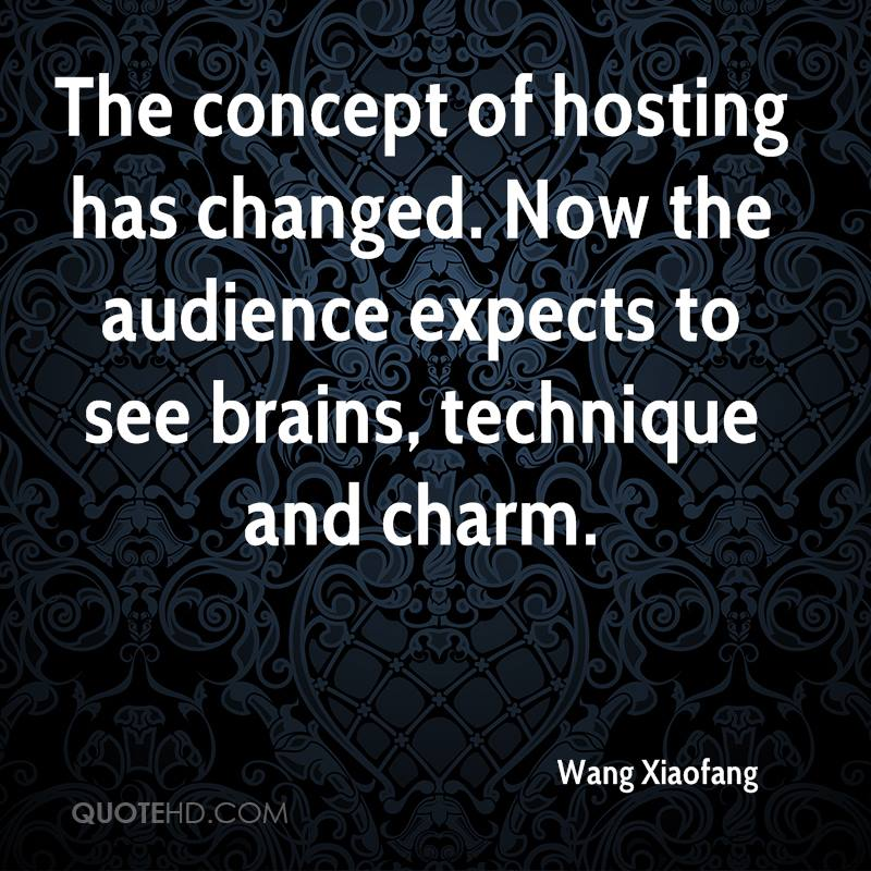 The Concept Of Hosting Has Changed. Now The Audience Expects To See Brains, Technique And Charm. - Wang Xiaofang