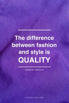 The Difference Between Fashion And Style Is Quality Clothing Quotes Quotes