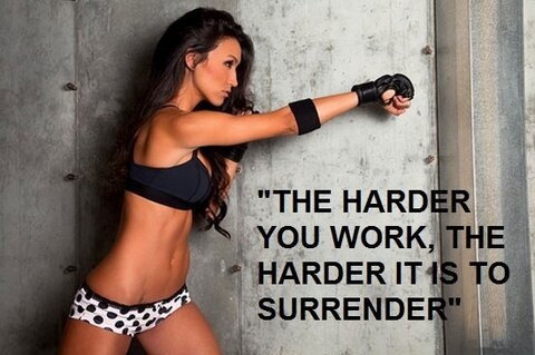 """ The Harder You Work, The Harder It Is To Surrender "" ~ Boxing Quotes"