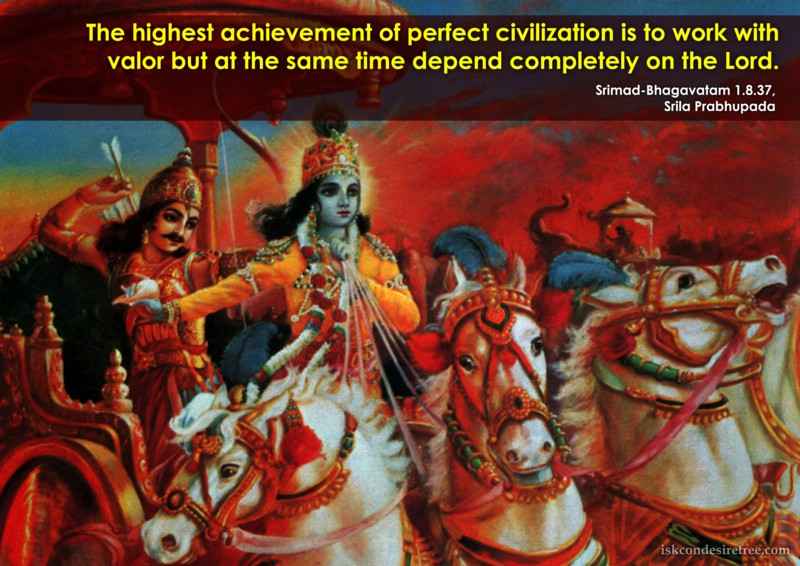 The Highest Achievement Of Perfect Civilization To Work With Valor But At The Same Time Depend Completely On The Lord.