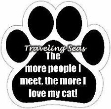 The More People I Meet, The More I Love My Cat!