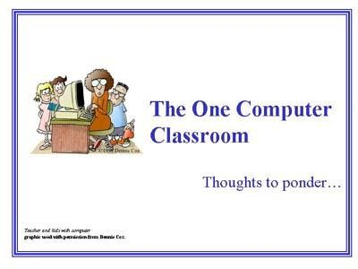 The One Computer Classroom