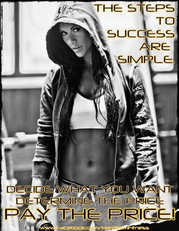 The Steps To Success Are Simple. Decide What You Want Determine The Price Pay The Price.
