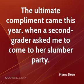 The Ultimate Compliment Came This Year, When a Second-Grader Asked Me To Come To Her Slumber Party