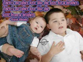 There's No Other Love Like The Love For A Brother, There's No Other Love Like The Love From A Brother. - Astrid Alauda