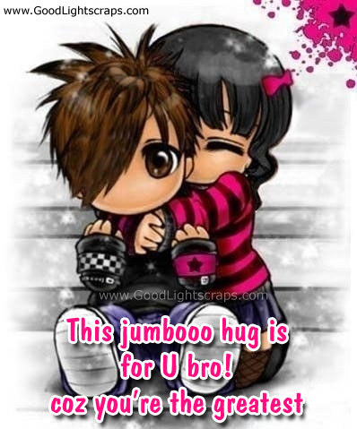 This Jumboo Hug Is For U Bro, Coz You're The Greatest