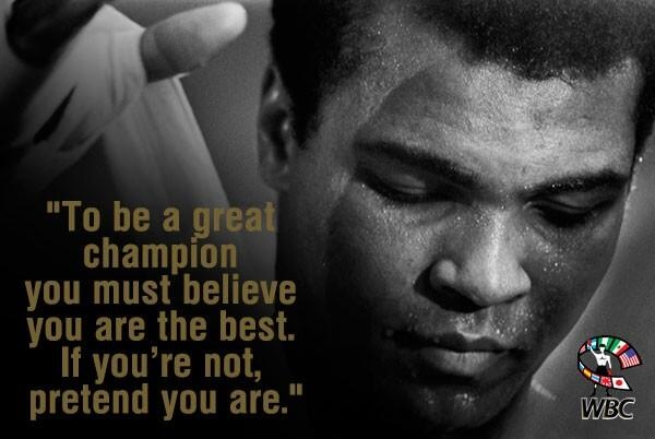 """"""" To Be A Great Champion You Must Believe You Are The Best If You're Not Pretend You Are """" ~ Boxing Quotes"""