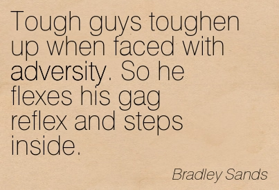 Touch Guys Toughen Up When Faced With Adversity. So He Flexes His Gag Reflex And Steps Inside. - Bradley Sands