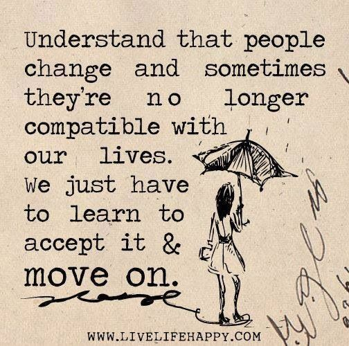 Quotes About Moving On And Letting Go Of Friends: Change Quotes Images (585 Quotes) : Page 8