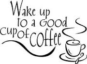 Wake Up To A Good Cup Of Coffee