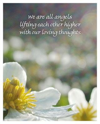 We Are All Angels Lifting Each Other Higher With Our Loving Thoughts.