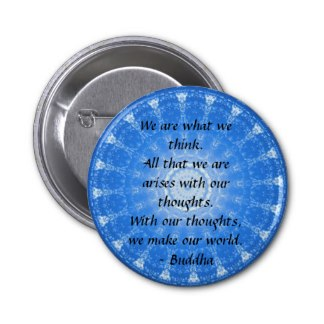 We Are What We Think. All That We Are Arises With Our Thoughts. With Our Thoughts We Made Our World. - Buddha