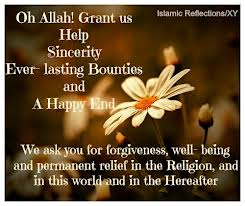 We Ask You For Forgiveness, Well Being And Permanent Relief In The Religion, And In This World And In The Hereafter