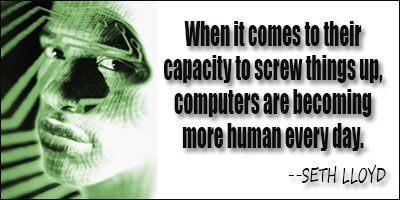 When It Comes To Their Capacity To Screw Things Up, Computers Are Becoming More Human Every Day.