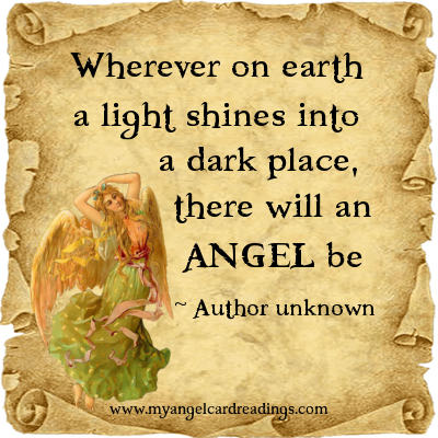 Wherever On Earth A Light Shines Into A Dark Place, There Will An Angel Be.