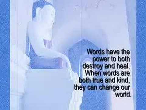 Words Have The Power To Both Destroy And Heal. When Words Are Both True And Kind, They Can Change Our World. ~ Buddhist Quotes