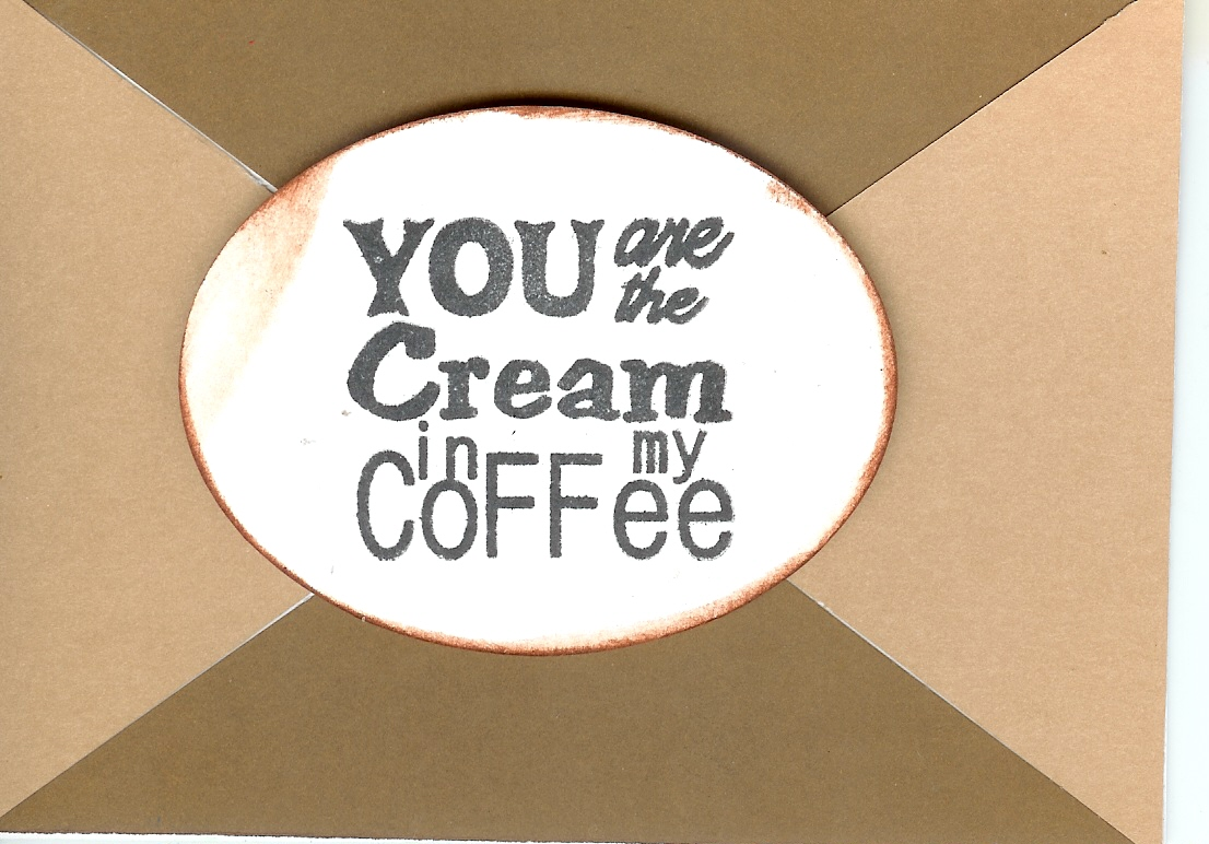 You Are The Cream In My Coffee.