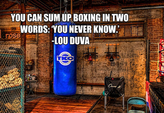 You Can Sum Up Boxing In Two Words, 'You Never Know ' - Lou Dova