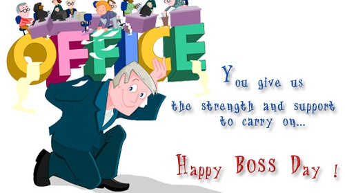 You Give Us The Strength And Support To Carry On Happy Boss Day.