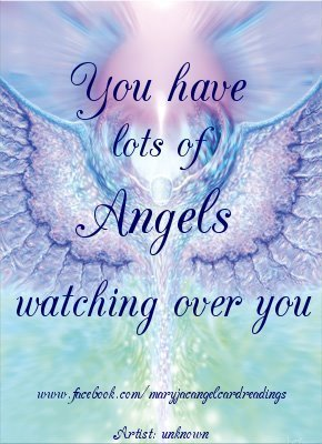 You Have Lots Of Angels Watching Over You
