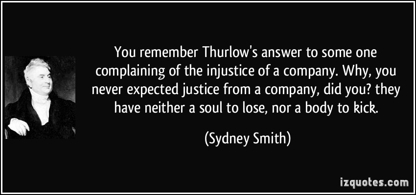 You Remember Thurlow's Answer To Some One Complaining Of The Injustice Of A Company… - Sydney Smith