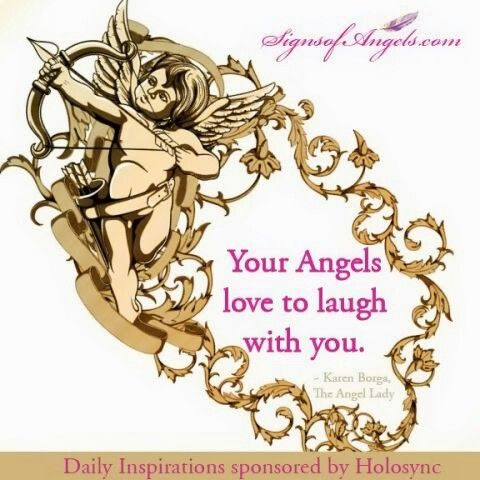 Your Angels Love To Laugh With You.