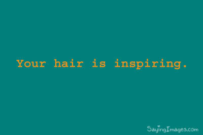 Your Hair Is Inspiring