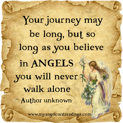 Your Journey May Be Long, But So Long As You Believe In Angels You Will Never Walk Alone