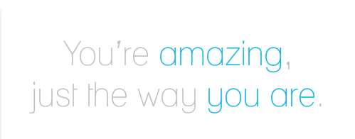 You're Amazing, Just The Way You Are