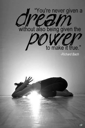 """ You're Never Given A Dream Without Also Being Given The Power To Make It True "" - Richard Bach ~ Body Quotes"