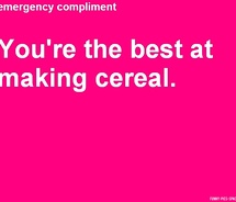 You're The Best At Making Cereal