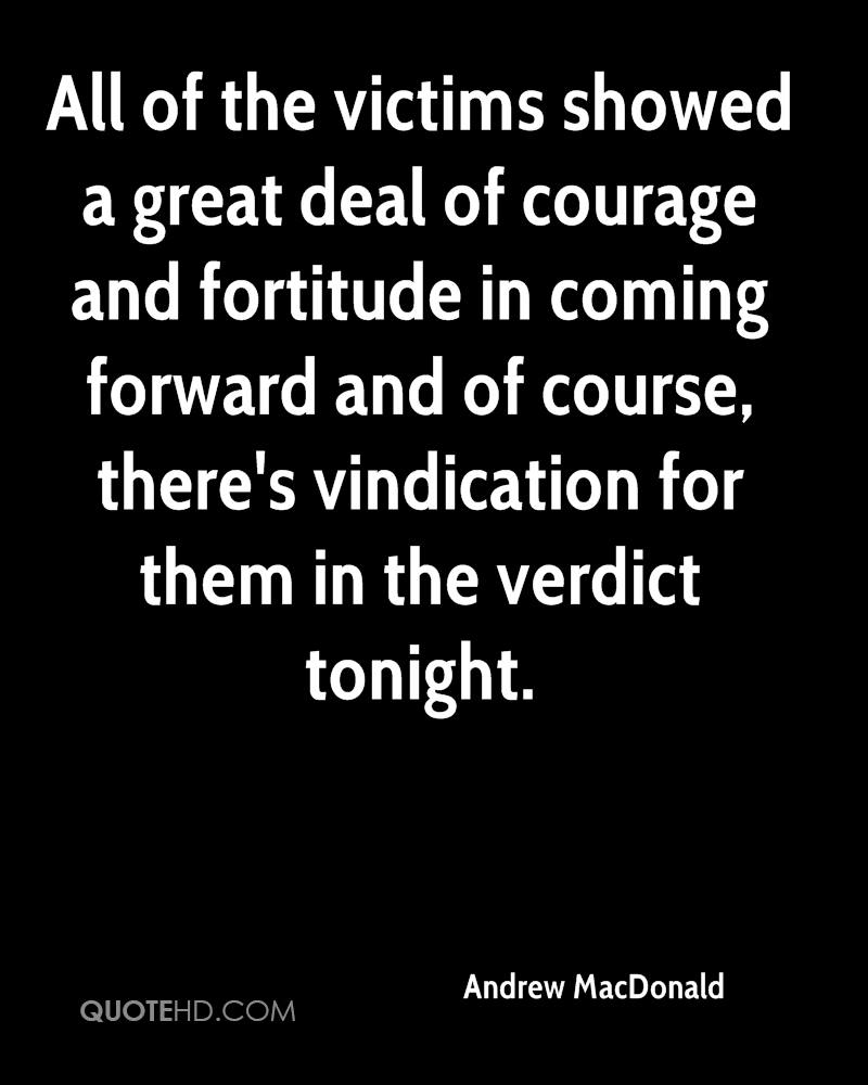 All Of The Victims Showed a Great Deal Of Courage And Fortitude In Coming Forward And Of Course, There's Vindication For Them In The Verdict Tonight