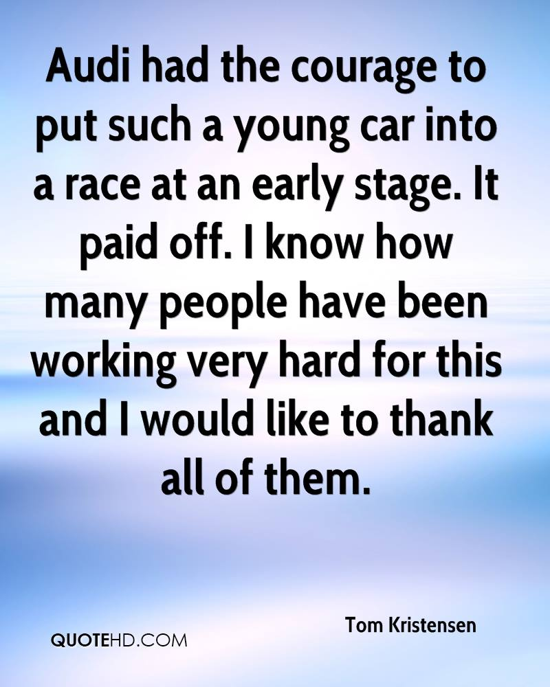 Audi Had The Courage To Put Sucj A Young Car Into A race At An Early Stage. It Paid Off. I Know How Many People Have Been Working Very Hard For This And I Would Like To Thank All Of Them