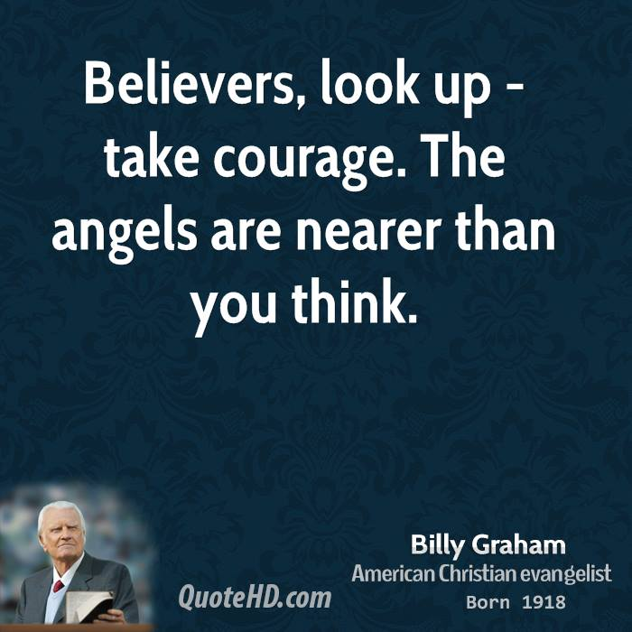 Believers, Look Up - Take Courage. The Angels Are Nearer Than You Think