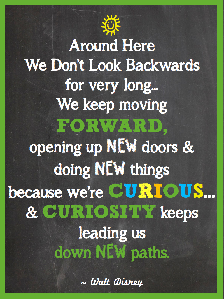 We Keep Moving Forward Opening New Doors And Doi By Walt Disney Like Success