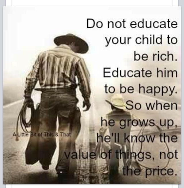 Happy Being With Him Quotes: Do Not Educate Your Child To Be Rich. Educate Him To Be