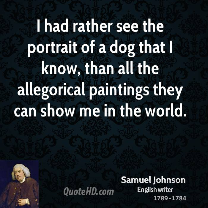 I had rather see the portrait of a dog t by Samuel Johnson Like Success